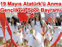 19 May�s Atat�rk'� Anma Gen�lik ve Spor Bayram�