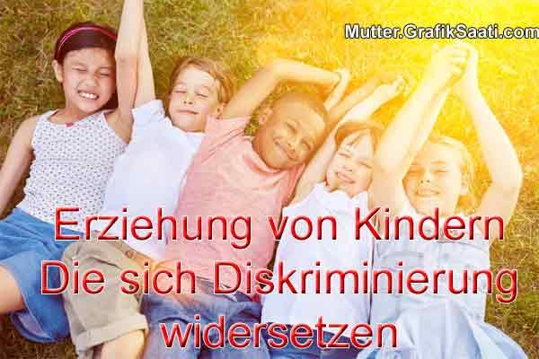 Erziehung von Kindern, die sich Diskriminierung widersetzen