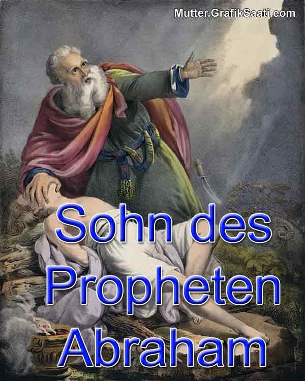 Sohn des Propheten Abraham
